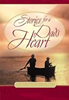 Stories for a Dad's Heart by Alice Gray