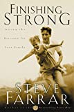 Farrar, Steve: Finishing Strong: Going the Distance for Your Family