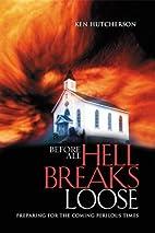 Before All Hell Breaks Loose: Preparing for…