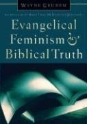 Evangelical Feminism and Biblical Truth: An…