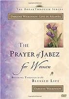 The Prayer of Jabez for Women by Darlene…