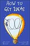 Foster, Jack: How to Get Ideas