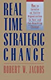 Jacobs, Robert W.: Real Time Strategic Change: How to Involve an Entire Organization in Fast and Far-Reaching Change