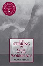 The Stirring of Soul in the Workplace by…