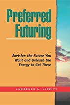 Preferred Futuring (Tr) by Lawrence L…