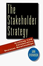The Stakeholder Strategy: Profiting from…