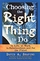 Choosing the Right Thing to Do, In Life, at…