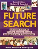 Janoff, Sandra: Future Search: An Action Guide to Finding Common Ground in Organizations and Communities