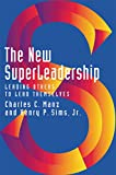 Manz, Charles C.: The New Superleadership: Leading Others to Lead Themselves