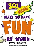 Hemsath, Dave: 301 More Ways to Have Fun at Work