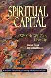 Zohar, Danah: Spiritual Capital: Wealth We Can Live by
