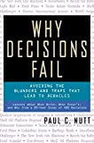 Nutt, Paul C.: Why Decisions Fail: Avoiding the Blunders and Traps That Lead to Decision Debacles