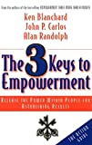 Randolph, Alan: The 3 Keys to Empowerment: Release the Power Within People for Astonishing Results