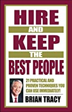 Hire and Keep the Best People: 21 Practical…