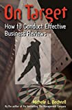 Bechtell, Michele L.: On Target: How to Conduct Effective Business Reviews