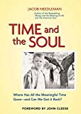 Jacob Needleman: Time and the Soul: Where Has All the Meaningful Time Gone -- and Can We Get It Back?