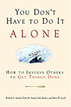 You Don't Have to Do It Alone: How to…