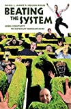 Ackoff, Russell L.: Beating The System: Using Creativity To Outsmart Bureaucracies