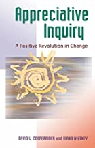 Appreciative Inquiry: A Positive Revolution…