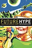 Seidensticker, Bob: Future Hype: The Myths of Technology Change