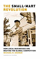 The Small-Mart Revolution: How Local&hellip;