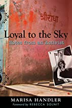 Loyal to the Sky: Notes from an Activist by…