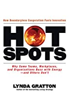 Hot Spots: Why Some Teams, Workplaces, and…