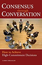 Consensus Through Conversation: How to…