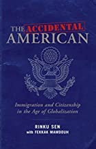 The Accidental American: Immigration and…