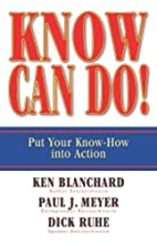 Know Can Do!: Put Your Know-How Into Action…