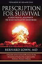 Prescription for Survival: A Doctor's…