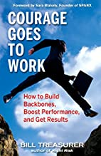 Courage Goes to Work: How to Build…