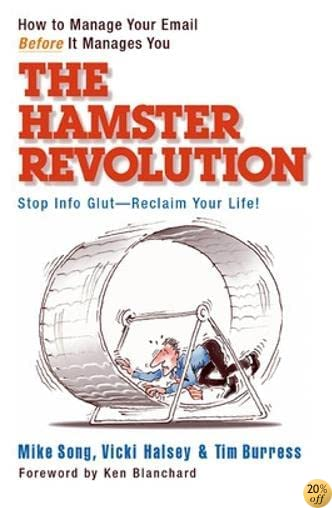 The Hamster Revolution: How to Manage Your Email Before It Manages You (Bk Business)