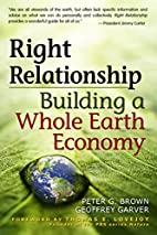 Right Relationship: Building a Whole Earth…