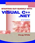 Starting Out Quickly with Visual C .Net (2nd…