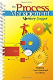 Robert D. Boehringer: The Process Management Memory Jogger: A Pocket Guide for Building Cross-functional Excellence