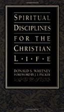 Spiritual Disciplines for the Christian Life…