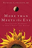 Swenson, Richard A.: More Than Meets the Eye: Fascinating Glimpses of God's Power and Design