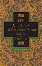 Ten Questions to Diagnose Your Spiritual…