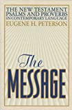 Peterson, Eugene H.: The Message: The New Testament Psalms and Proverbs