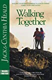 Heald, Cynthia: Walking Together: Building an Intimate Marriage in a Fallen World