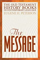 The Message: The Old Testament History Books…