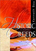 Historic Creeds: A Journal by Kenneth Boa