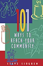 101 Ways to Reach Your Community by Steve…