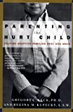 Keck, Gregory C.: Parenting the Hurt Child: Helping Adoptive Families Heal and Grow