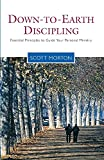 Morton, Scott: Down to Earth Discipling: Essential Principles to Guide Your Personal Ministry