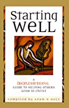 Starting Well: A Discipleship Journal Guide…