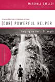 Shelley, Marshall: Our Powerful Helper: Relying on God's Strength (Walking with God Series)