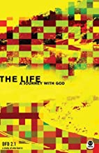The Life: A Journey with God DFD 2.1 by The…