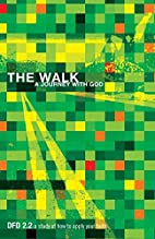 The Walk: A Journey with God DFD 2.2 by The…